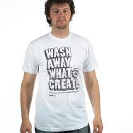 Wash Away What We Create Shirt (White)