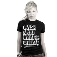 Wash Away What We Create Girl Shirt (Black)