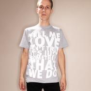 Tell me love isnt true Shirt (Grey)