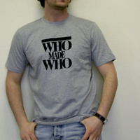 Who Made Who Shirt (Black Logo)