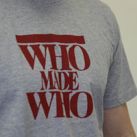 Who Made Who Shirt (Red Logo)