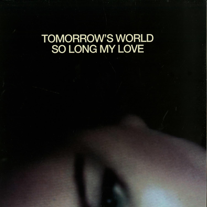 Tomorrows World - INSIDE & SO LONG MY LOVE