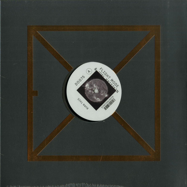 Flight Mode & Joel Brittain - BURN THIS EP
