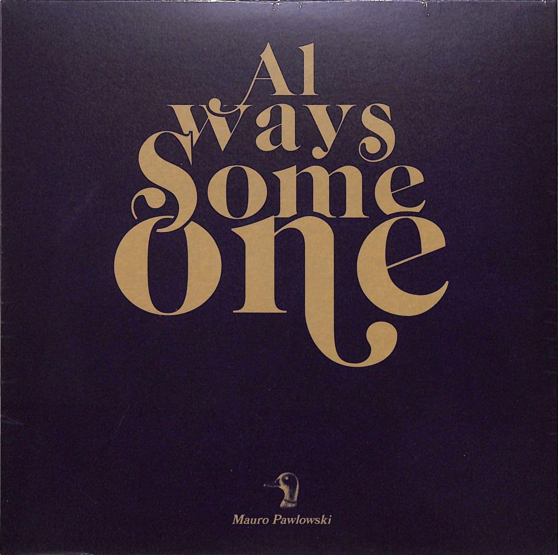 Mauro Pawlowski - ALWAYS SOMEONE / SPOTLIGHT