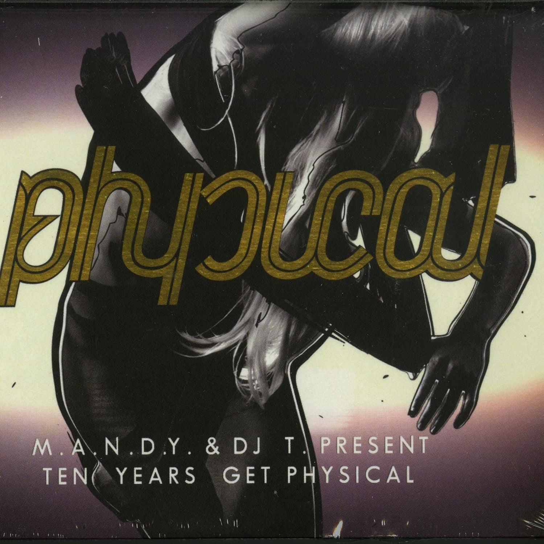 M.A.N.D.Y. & DJ T. - TEN YEARS GET PHYSICAL