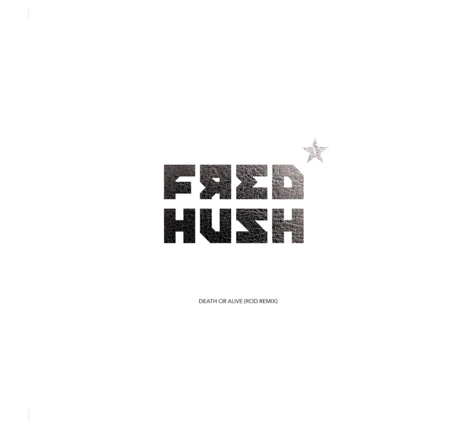 Fred Hush - DEATH OR ALIVE