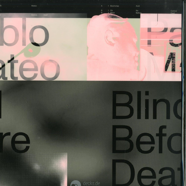 Pablo Mateo - BLIND BEFORE DEAF