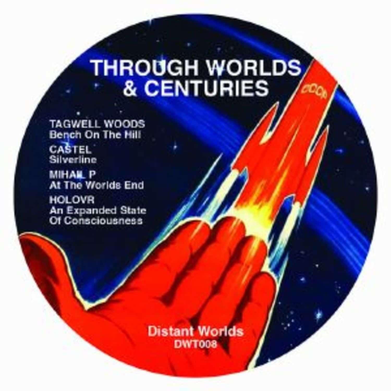 Tagwell Woods / Castel / Mihail P / Holovr - THROUGH WORLDS & CENTURIES