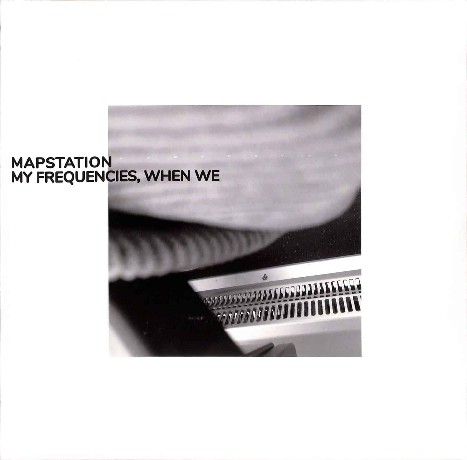 Mapstation - MY FREQUENCIES, WHEN WE