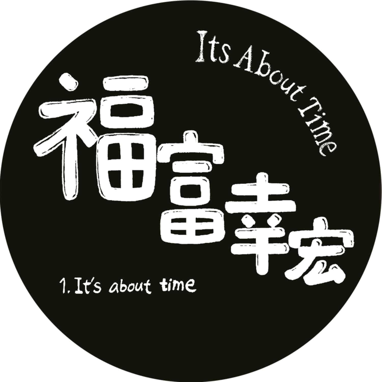 Yukihiro Fukutomi - ITS ABOUT TIME