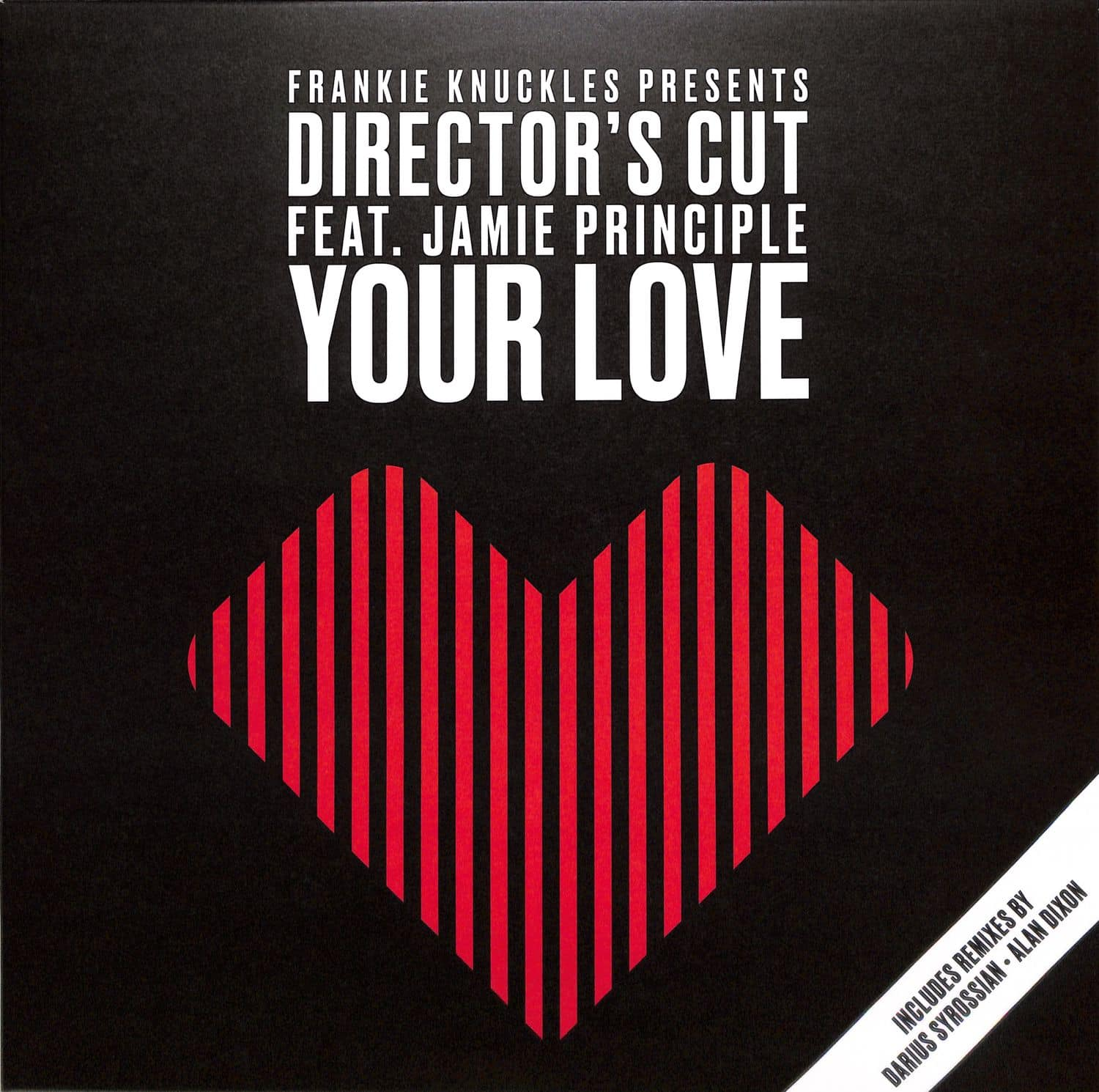 Frankie Knuckles pres Directors Cut Featuring Jamie Principle - YOUR LOVE
