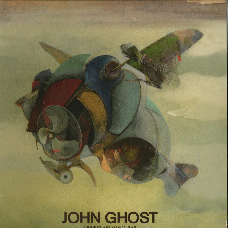 John Ghost - AIRSHIPS ARE ORGANISMS