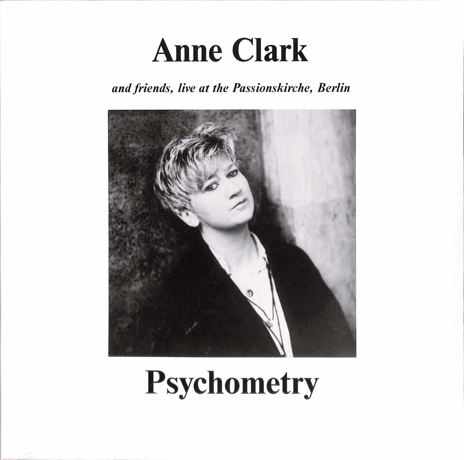 Anne Clark and Friends - PSYCHOMETRY - LIVE AT THE PASSIONSKIRCHE BERLIN