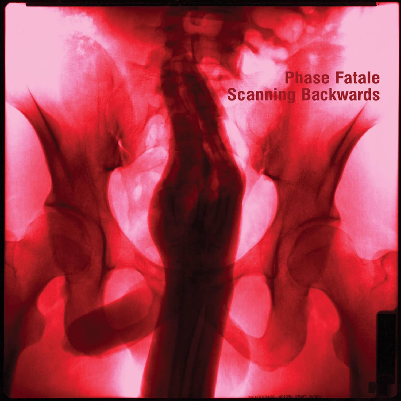 Phase Fatale - SCANNING BACKWARDS