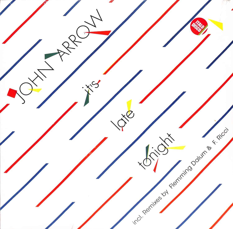 John Arrow - ITS LATE TONIGHT