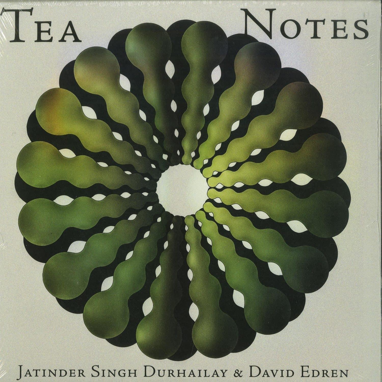 Jatinder Singh Durhailay & David Edren - TEA NOTES