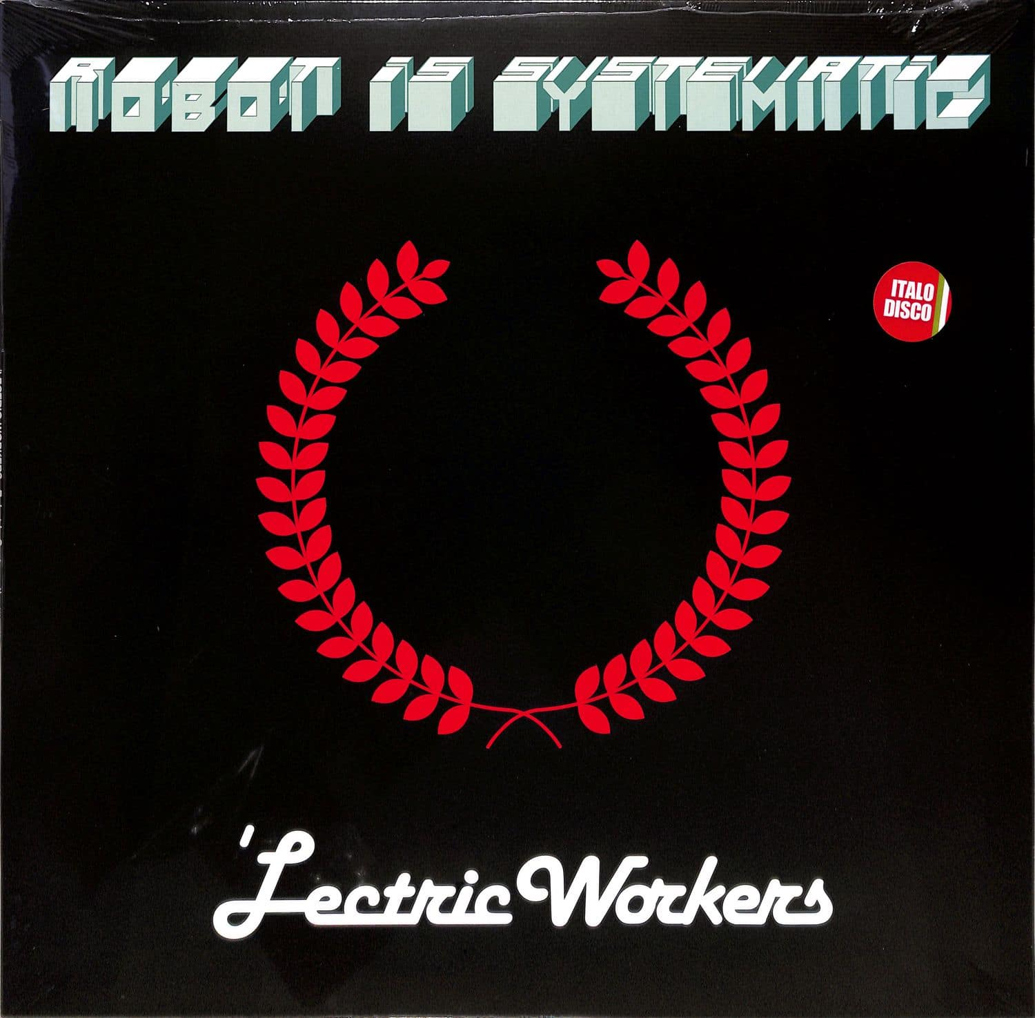 Lectric Workers - ROBOT IS SYSTEMATIC