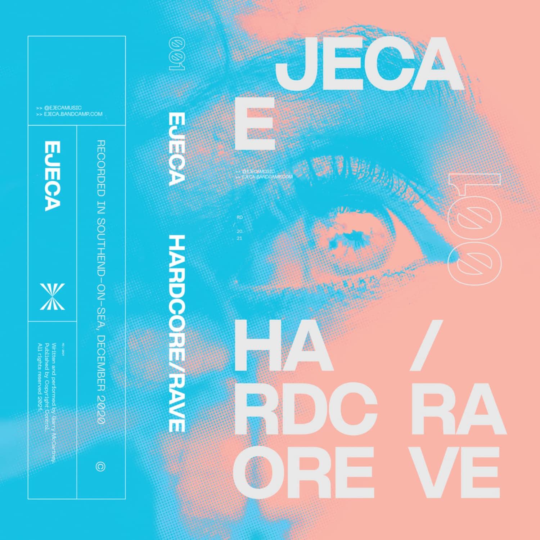 Ejeca - HARDCORE / RAVE