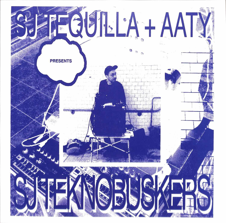 SJ Tequilla Aaty - SJ TEQUILLA AATY PRESENTS SJTEKNOBUSKERS