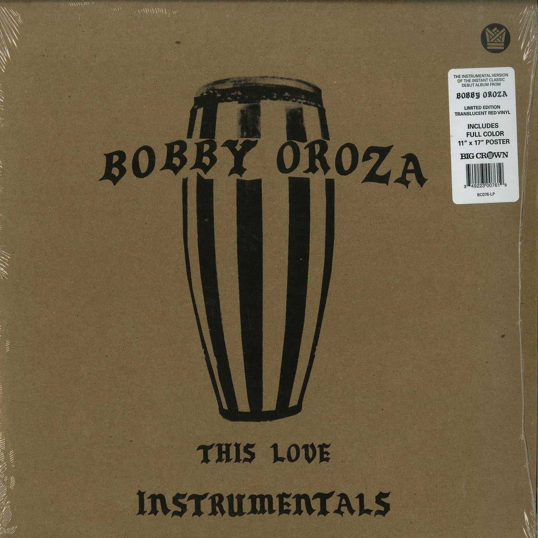 Bobby Oroza - THIS LOVE INSTRUMENTALS