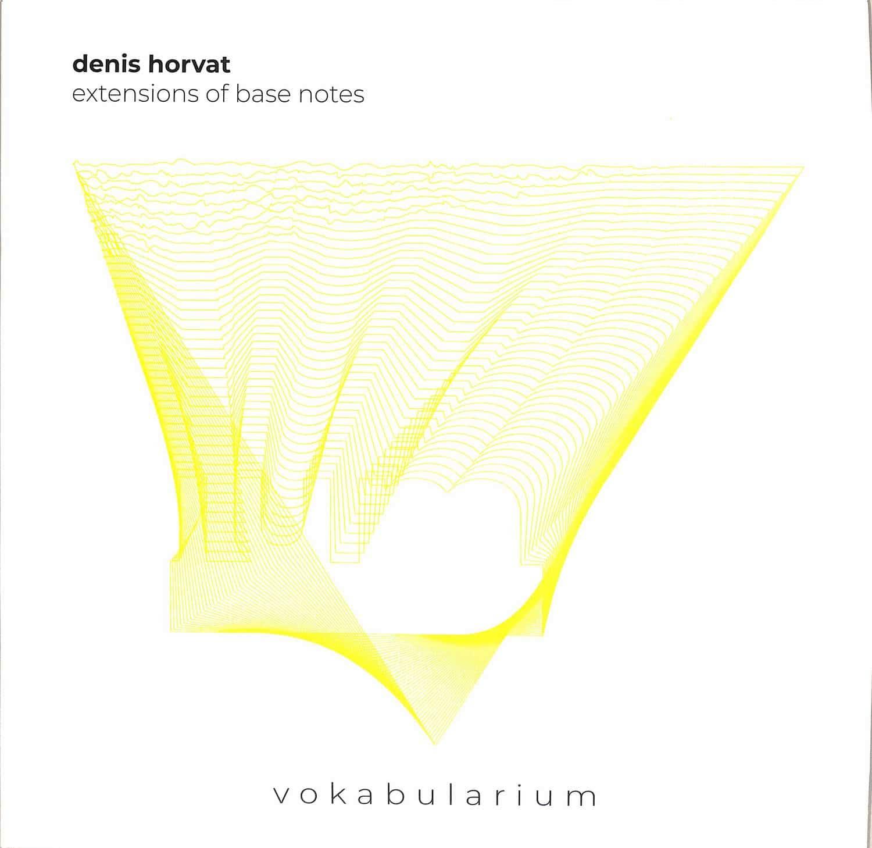 Denis Horvat - EXTENSIONS OF BASE NOTES