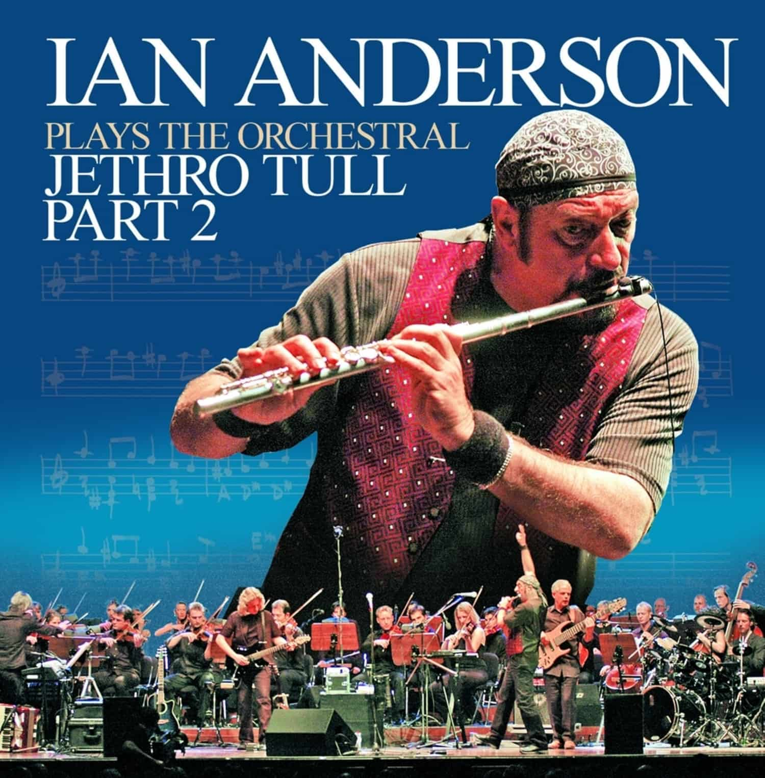 Ian Anderson - IAN ANDERSON PLAYS THE ORCHESTRAL JETHRO TULL PT.2