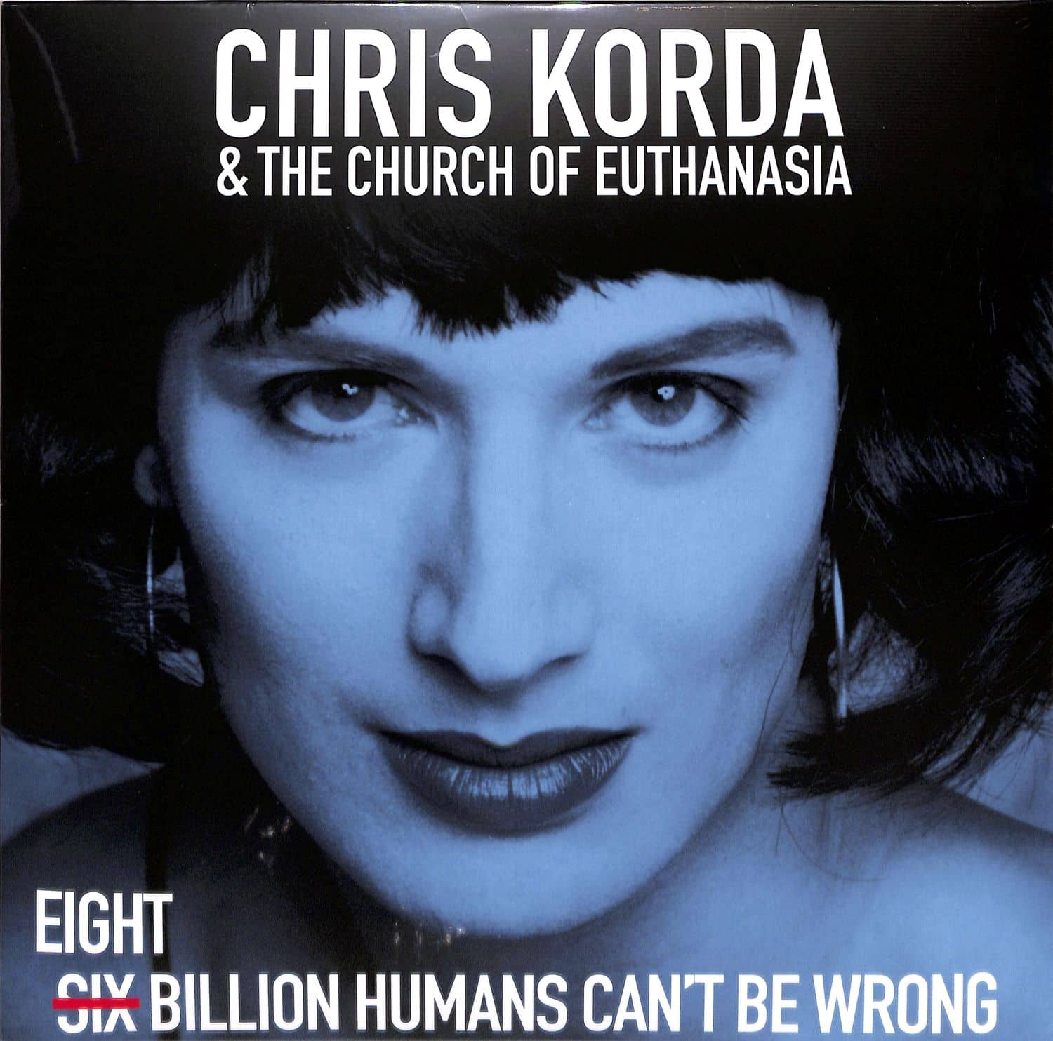 Chris Korda and The Church Of Euthanasia - 8 BILLION HUMANS CANT BE WRONG