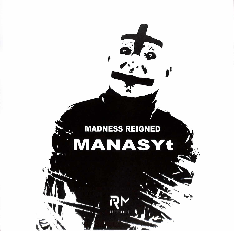 MANASYt - MADNESS REIGNED