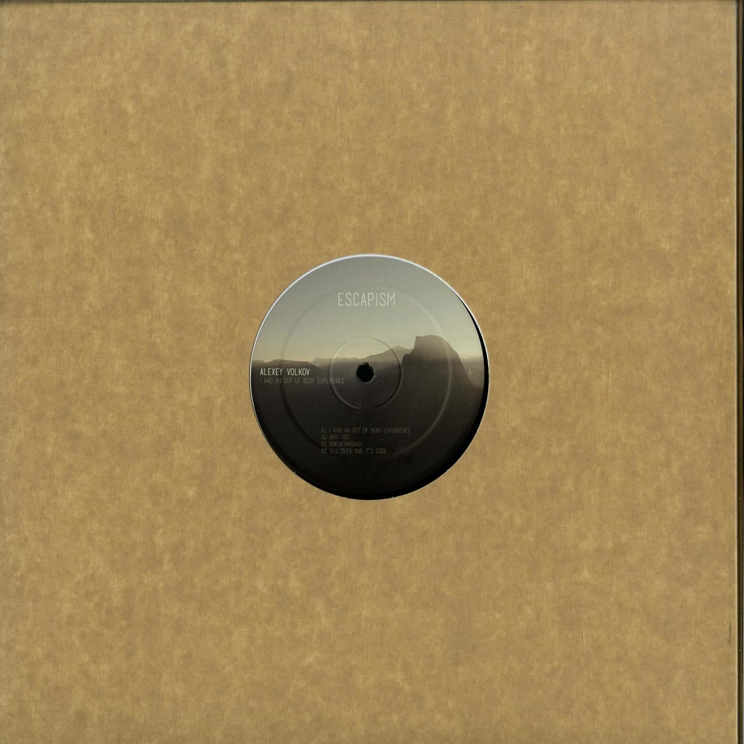Alexey Volkov - I HAD AN OUT OF BODY EXPERIENCE EP