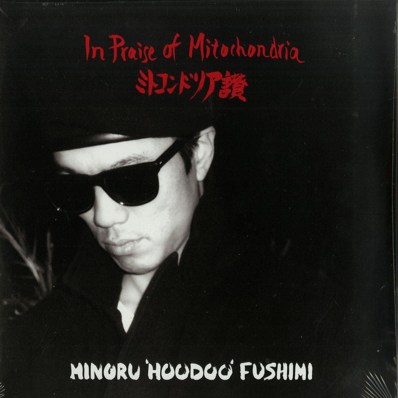 Minoru Hoodoo Fushimi - IN PRAISE OF MITOCHONDRIA