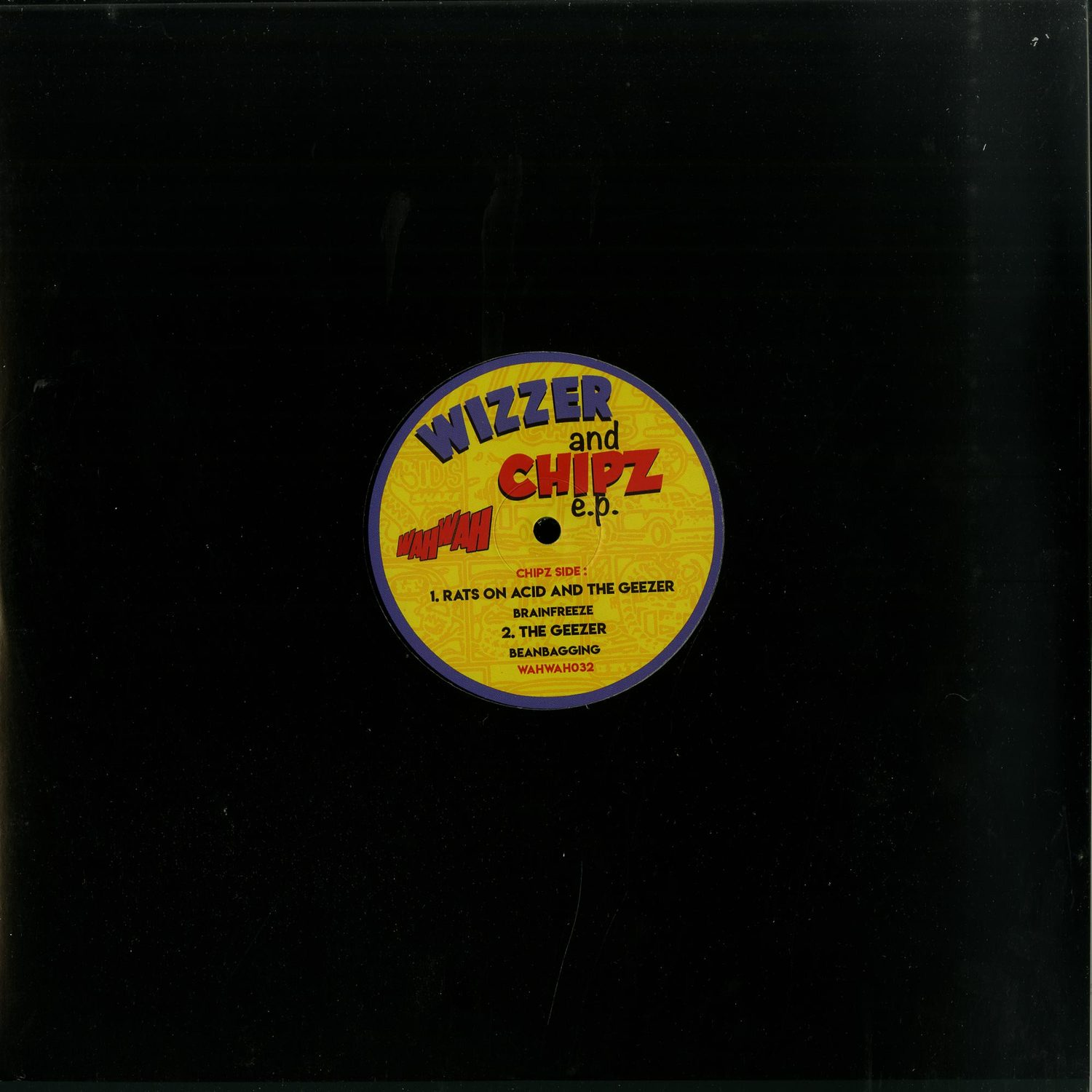 The Wipeouts / Rats On Acid / The Geezer - WIZZER AND CHIPZ EP