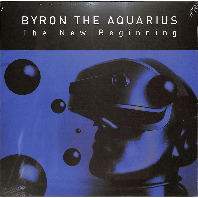 Byron the Aquarius - THE NEW BEGINNING