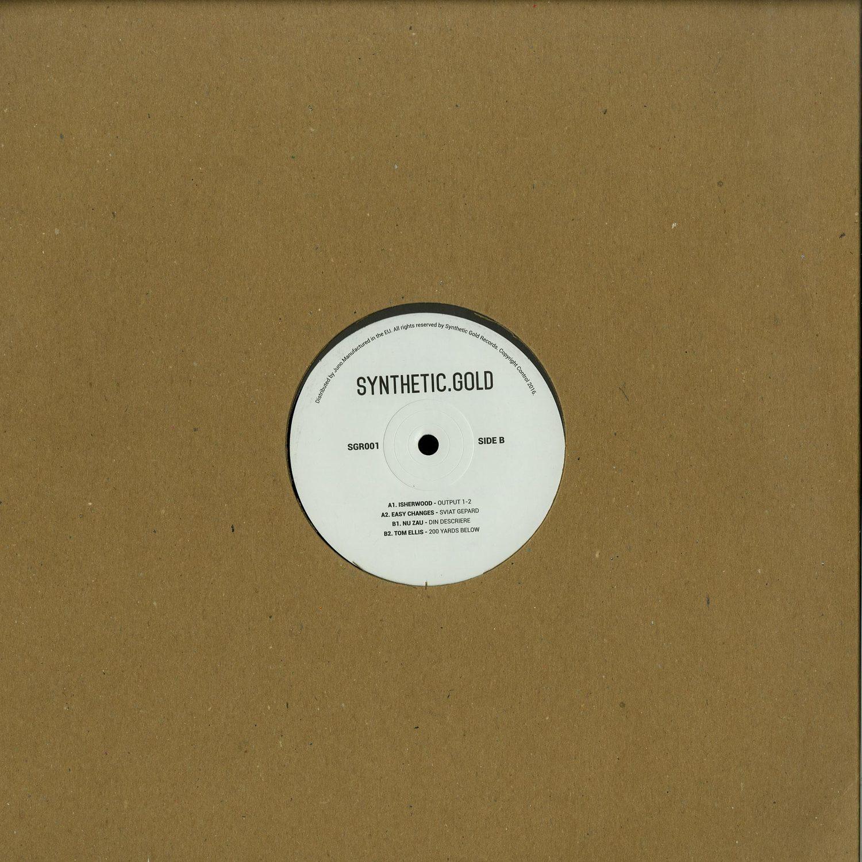 Isherwood / Easy Changes / Nu Zau / Tom Ellis - SYNTHETIC GOLD 1