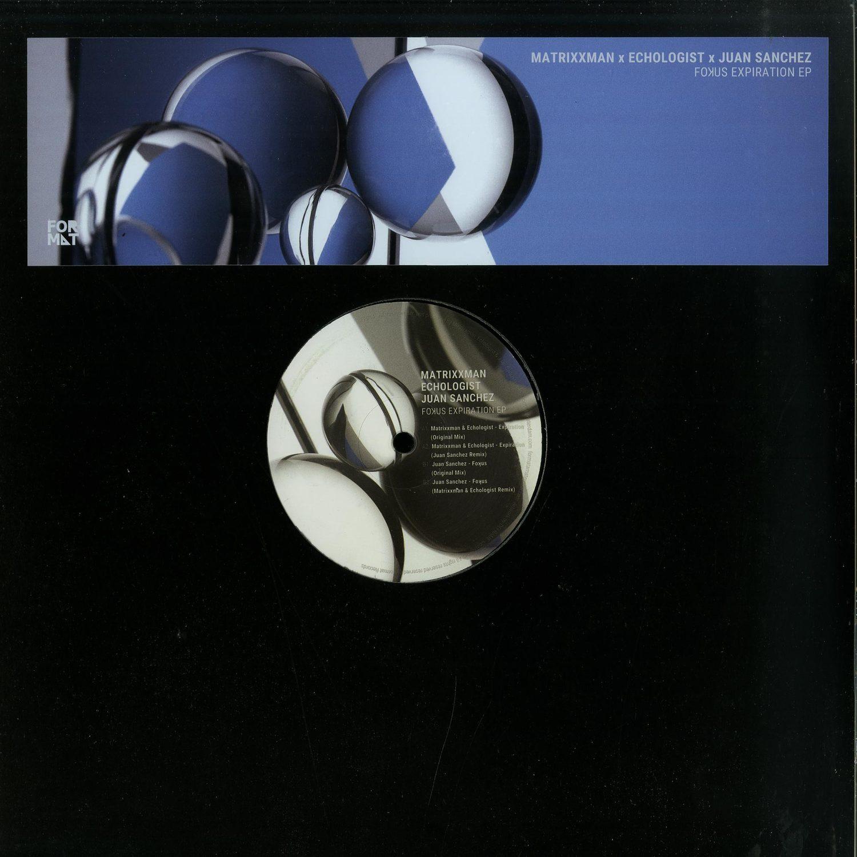 Matrixxman & Echologist / Juan Sanchez - FOKUS EXPIRATION EP