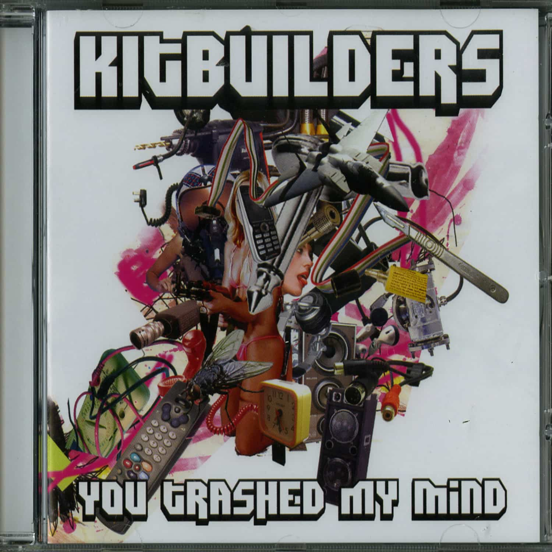 Kitbuilders - YOU TRASHED MY MIND