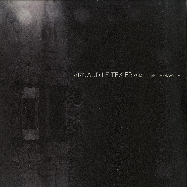 Arnaud Le Texier - GRANULAR THERAPY