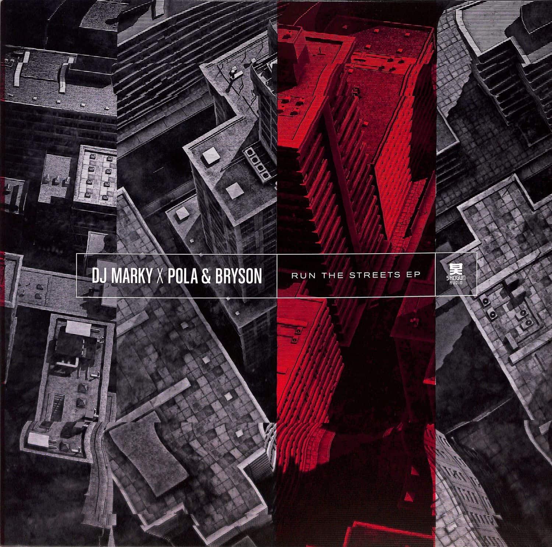 DJ Marky X Pola & Bryson - RUN THE STREETS EP