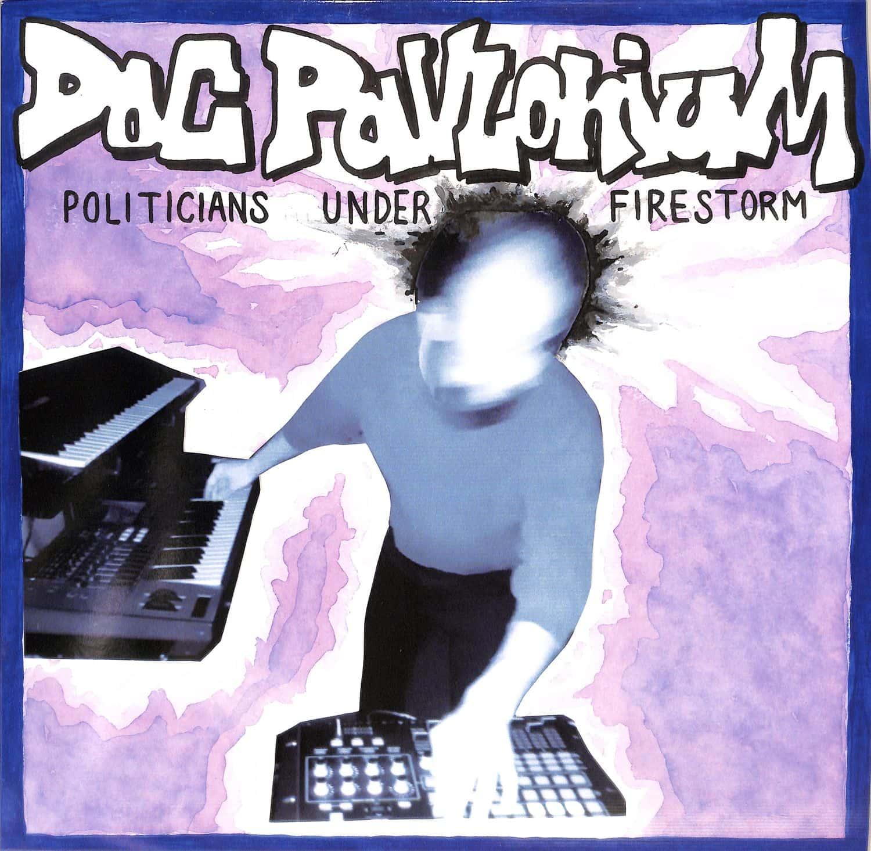 Doc Pavlonium - POLITICIANS UNDER FIRESTORM