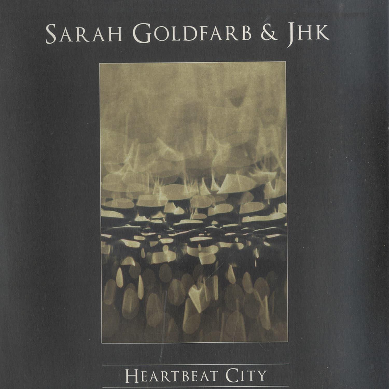 Sarah Goldfarb & JHK - HEARTBEAT CITY