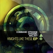 Back View : Command Strange / Dynamic / Malaky - KNIGHTS LIKE THESE EP - Celsius Recordings / cls031V