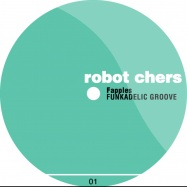 Back View : Fapples - FUNKADELIC GROOVE - Robot Chers / RC01
