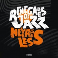 Back View : Renegades Of Jazz - NEVERTHELESS (2LP) - Agogo / ARVL121 / 05176081