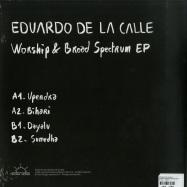 Back View : Eduardo De La Calle - WORSHIP & BROAD SPECTRUM EP - Bio Music / BIO031