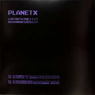 Back View : LaFontaine (IS) - DEHUMANIZED - Planet X / PX004
