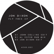 Back View : Jon Dixon - FLY FREE EP - 4EVR 4WRD / 4EVR002