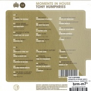 Back View : Tony Humphries - MOMENTS IN HOUSE (2XCD) - Ministry Of Sound / MOSCD160 / 52211602