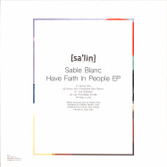 Back View : Sable Blanc - HAVE FAITH IN PEOPLE EP - Salin Records / SALIN010