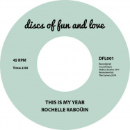 Back View : Rochelle Rabouin - THIS IS MY YEAR (7 INCH) - Discs of Fun and Love / DFL001