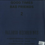 Back View : Various Artists - GOOD TIMES BAD FRIENDS PART 2 - Valioso Recordings / MA001.2