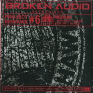 Back View : Project Mohawk - NO 6 10 INCH DUBS - Broken Audio / BRKN028